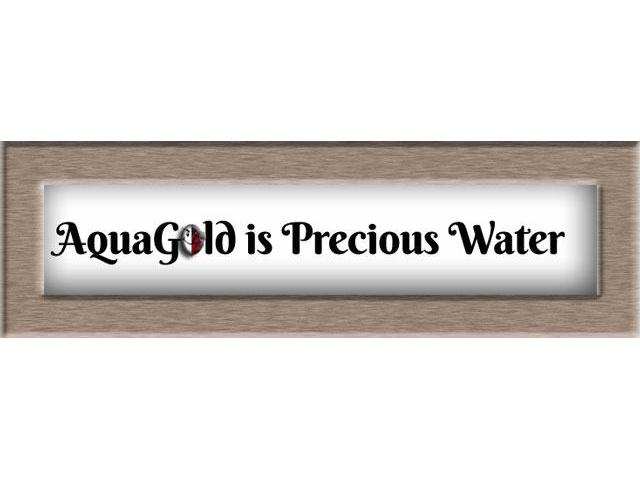 AquaGold is Precious Water!